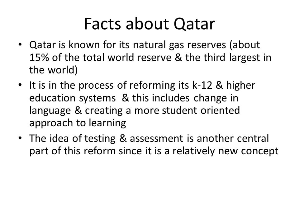 Facts about Qatar Qatar is known for its natural gas reserves (about 15% of the total world reserve & the third largest in the world)