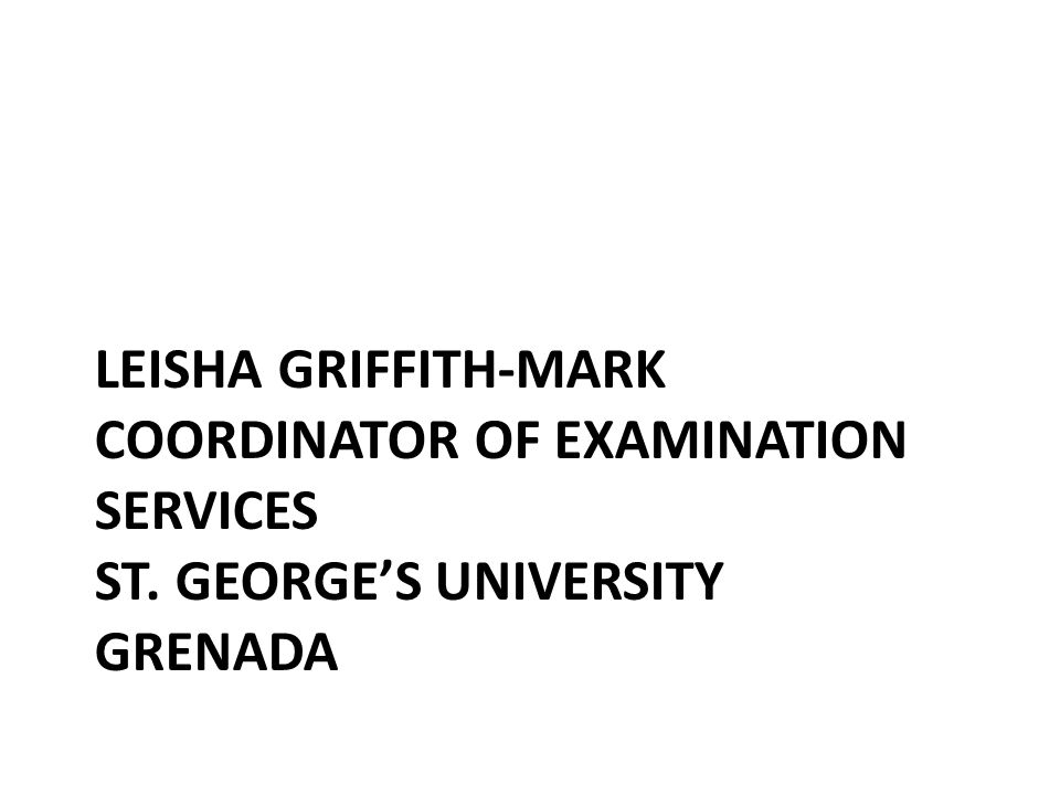 Leisha Griffith-Mark Coordinator of Examination Services St