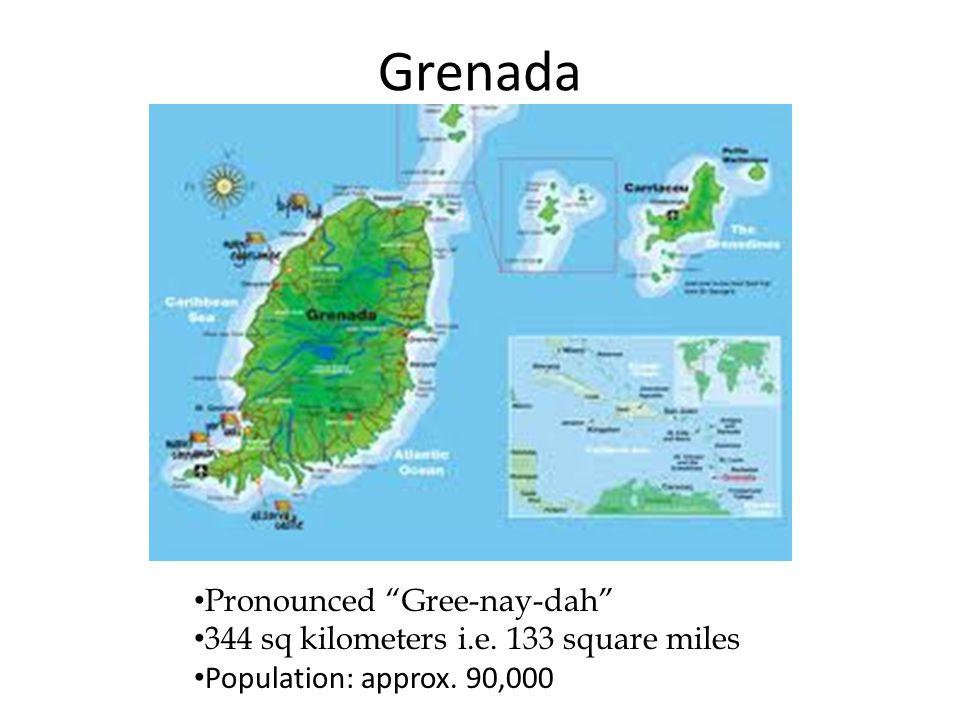 Grenada Pronounced Gree-nay-dah