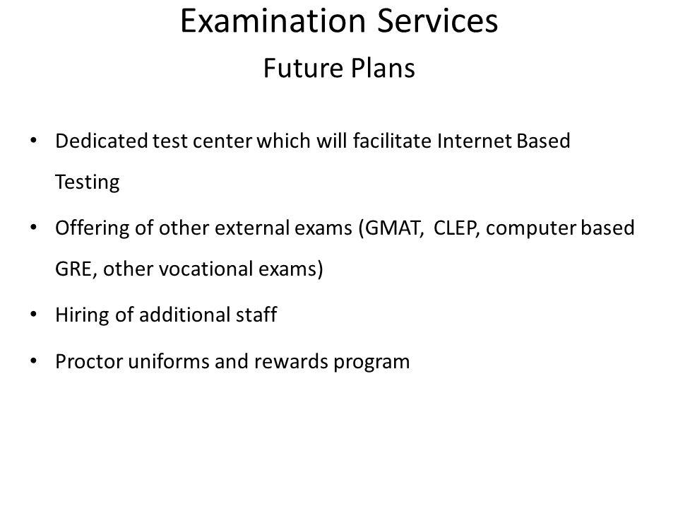 Examination Services Future Plans