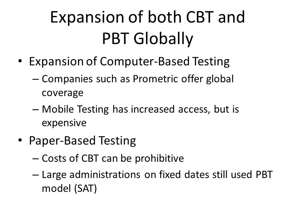 Expansion of both CBT and PBT Globally