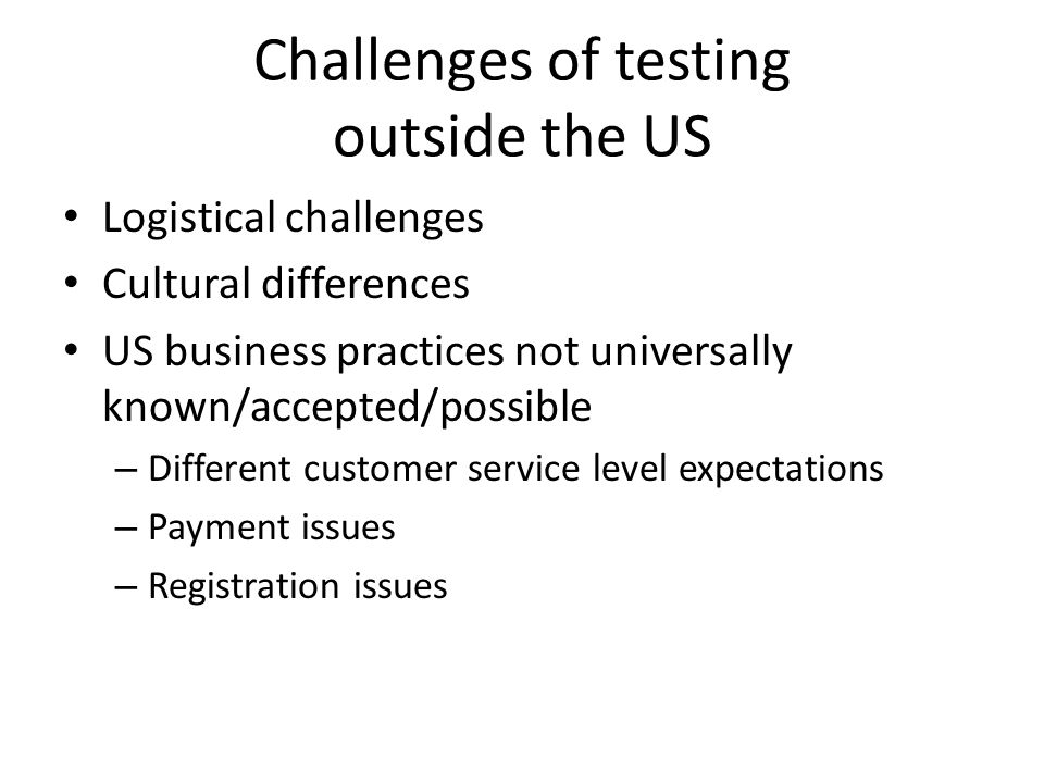 Challenges of testing outside the US