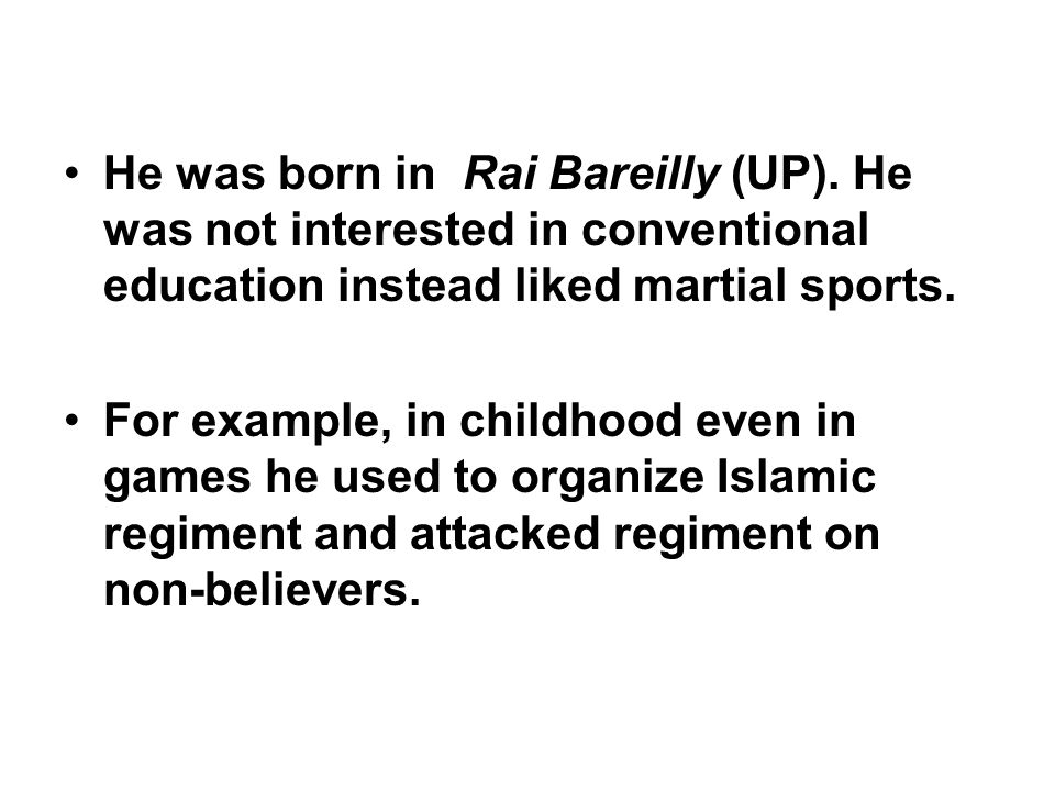 He was born in Rai Bareilly (UP)