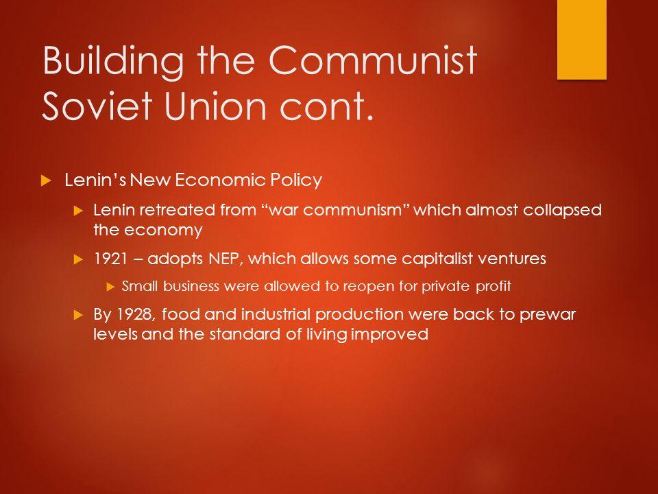 Building the Communist Soviet Union cont.