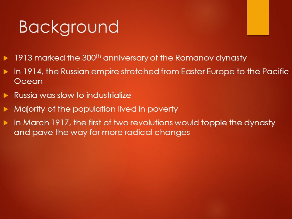 Background 1913 marked the 300th anniversary of the Romanov dynasty