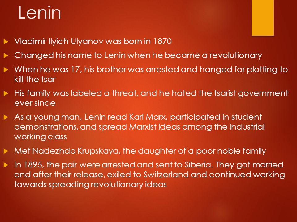 Lenin Vladimir Ilyich Ulyanov was born in 1870