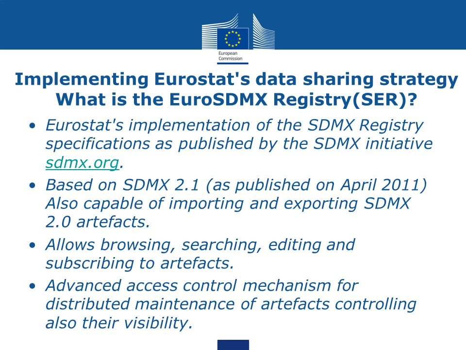 Implementing Eurostat s data sharing strategy What is the EuroSDMX Registry(SER)