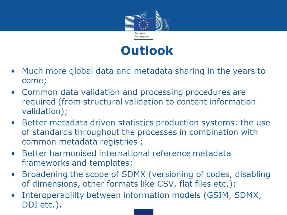 Outlook Much more global data and metadata sharing in the years to come;