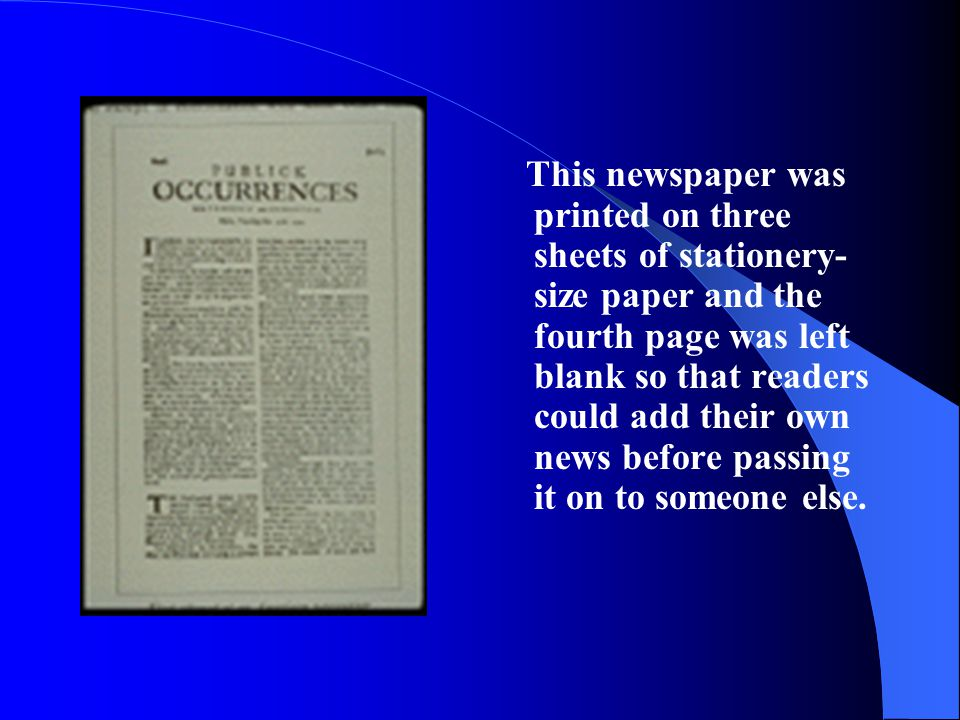 This newspaper was printed on three sheets of stationery-size paper and the fourth page was left blank so that readers could add their own news before passing it on to someone else.