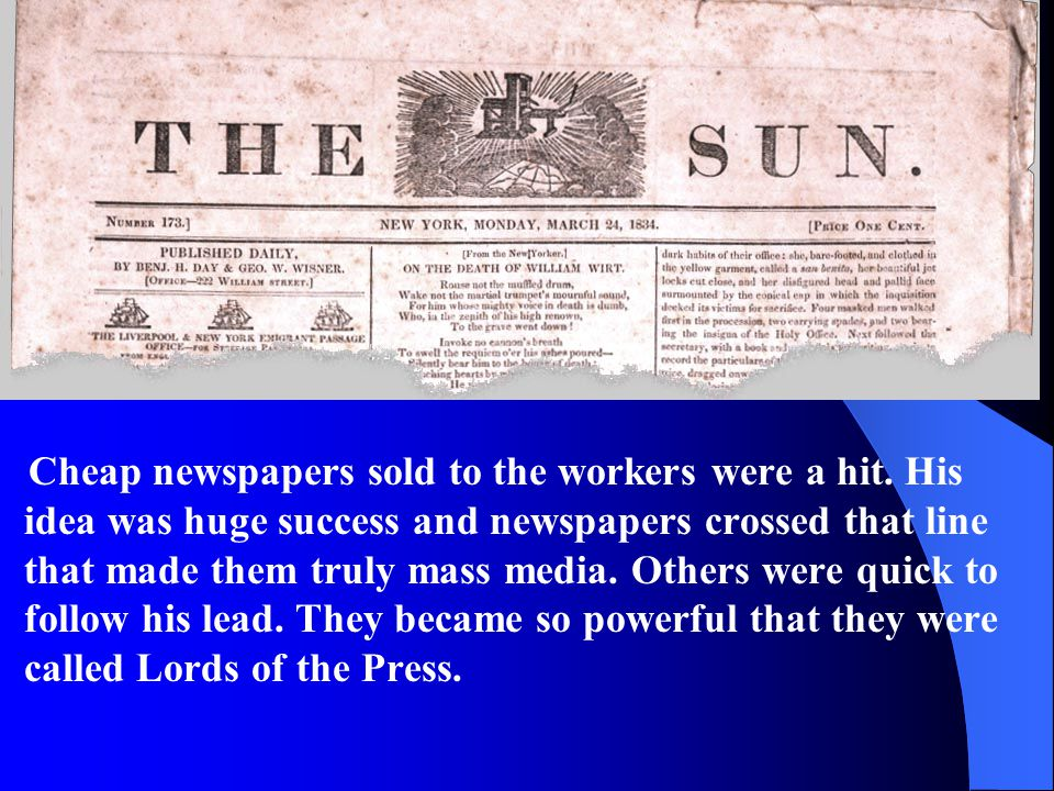 Cheap newspapers sold to the workers were a hit