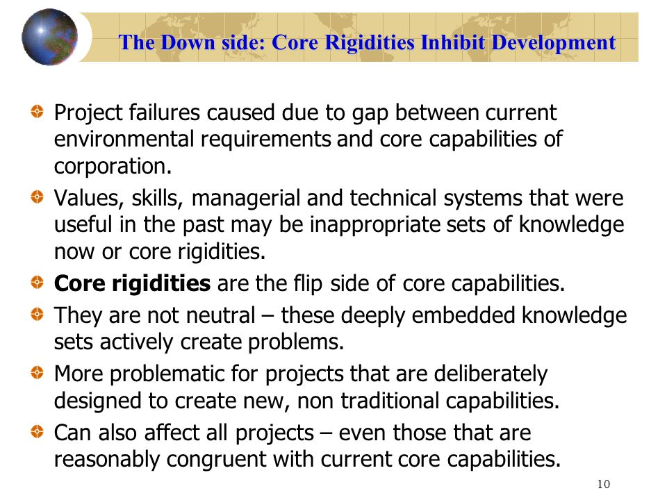 The Down side: Core Rigidities Inhibit Development