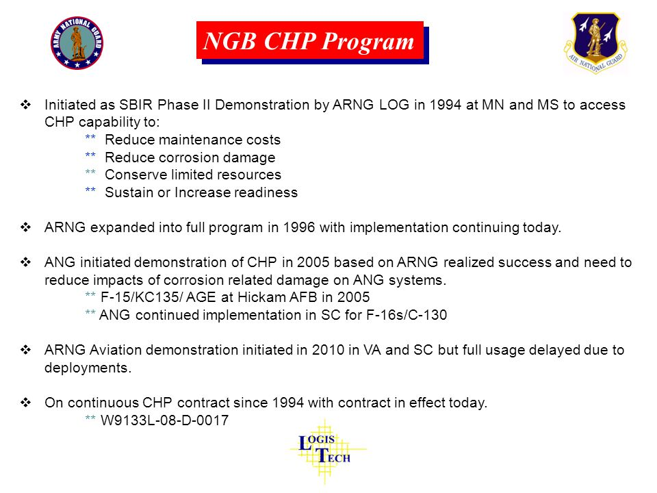 NGB CHP Program Initiated as SBIR Phase II Demonstration by ARNG LOG in 1994 at MN and MS to access CHP capability to: