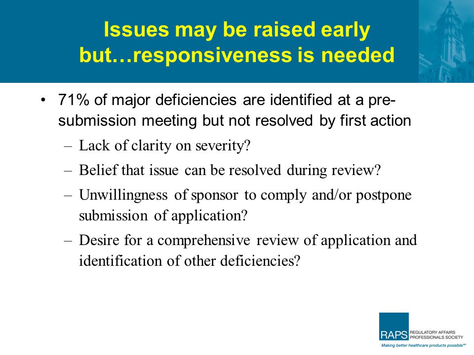 Issues may be raised early but…responsiveness is needed