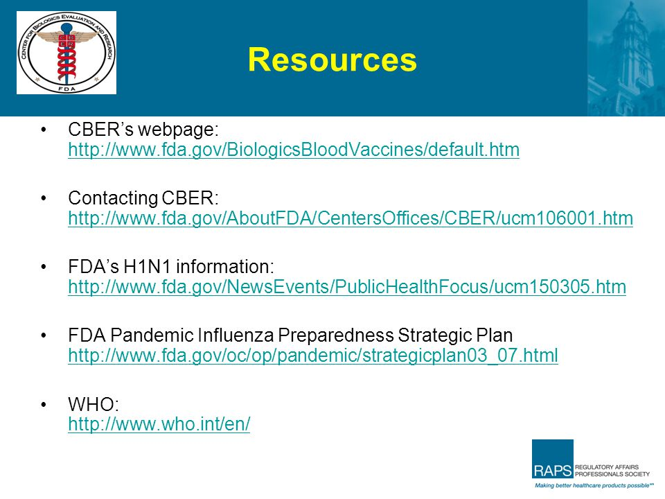 Resources CBER's webpage: http://www.fda.gov/BiologicsBloodVaccines/default.htm.