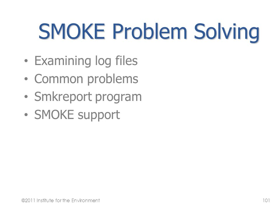 SMOKE Problem Solving Examining log files Common problems