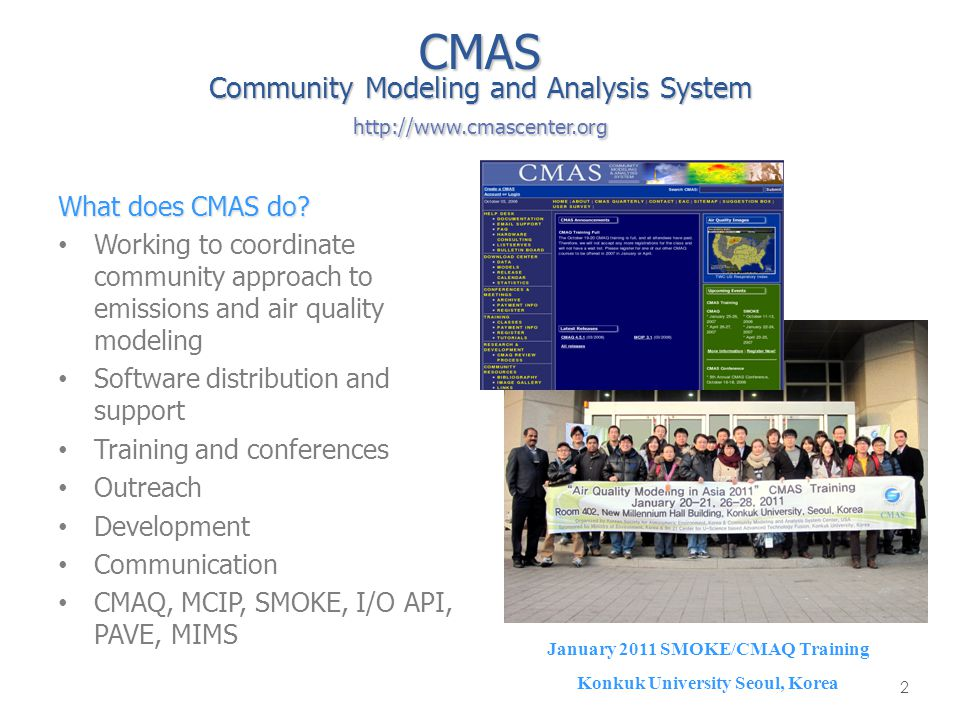 CMAS Community Modeling and Analysis System http://www.cmascenter.org