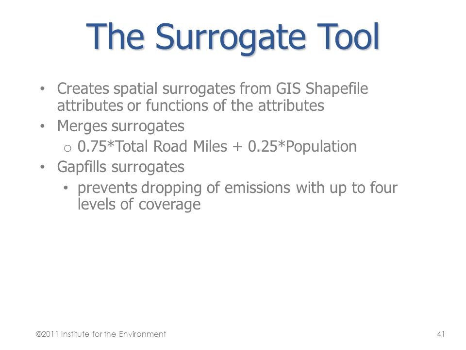 The Surrogate Tool Creates spatial surrogates from GIS Shapefile attributes or functions of the attributes.