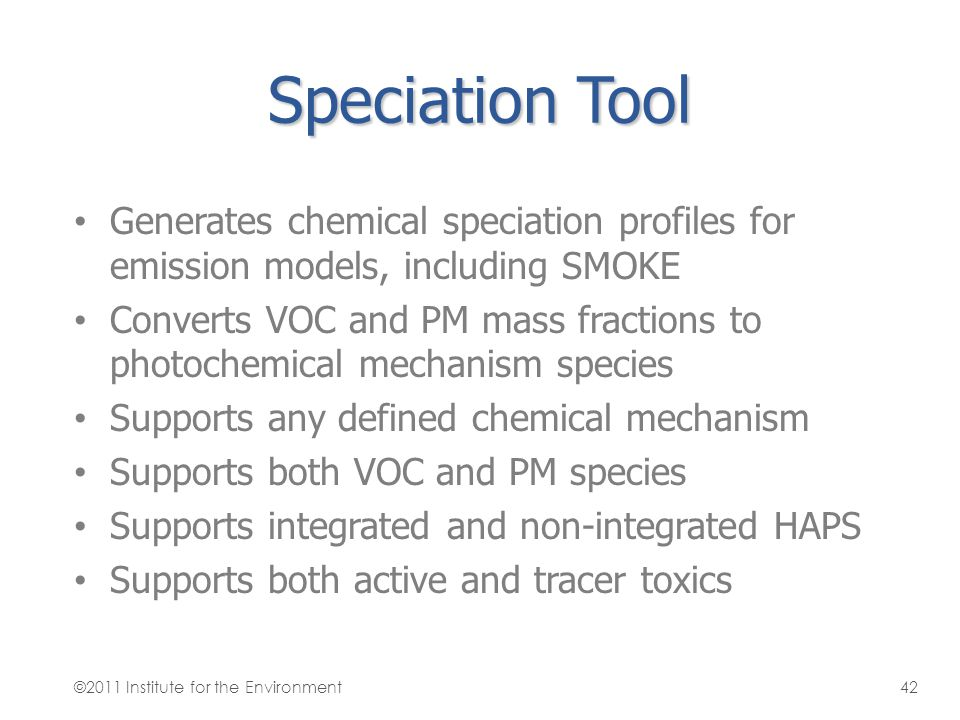 Speciation Tool Generates chemical speciation profiles for emission models, including SMOKE.