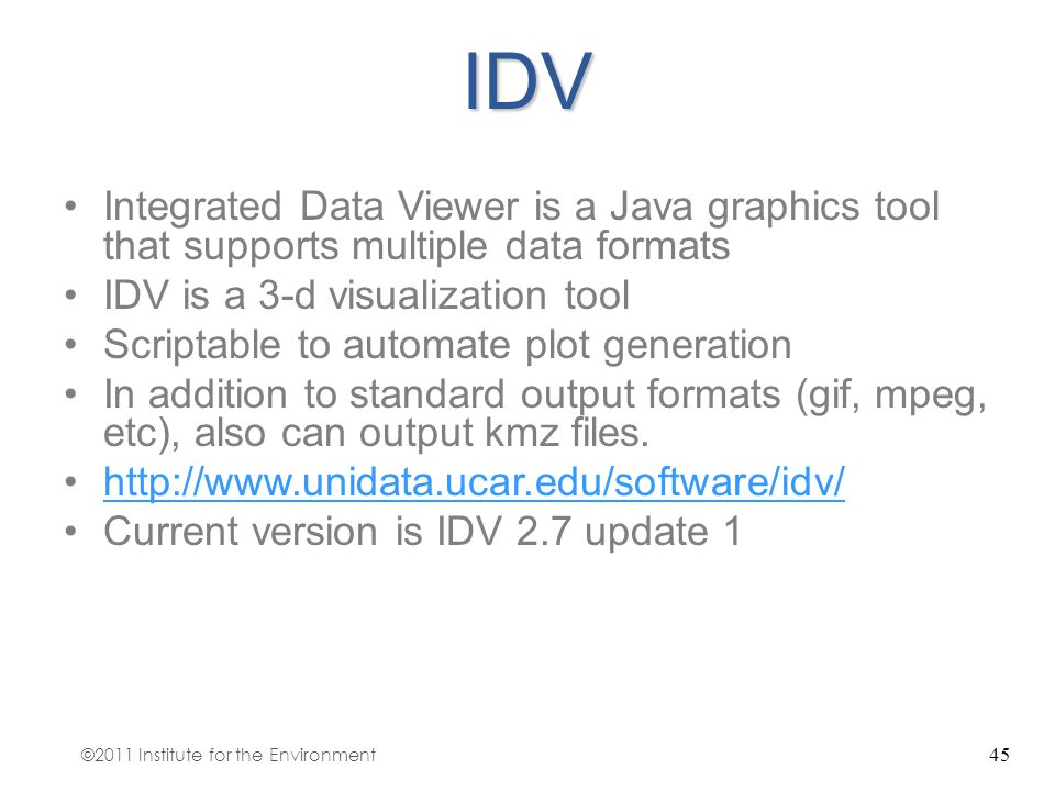 IDV Integrated Data Viewer is a Java graphics tool that supports multiple data formats. IDV is a 3-d visualization tool.