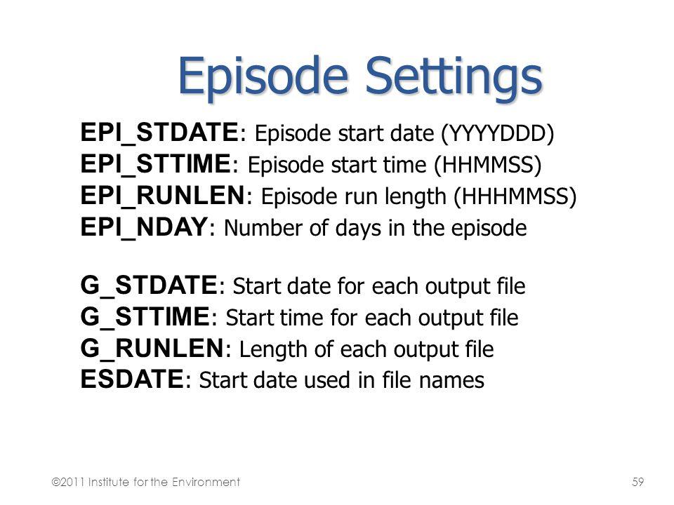 Episode Settings EPI_STDATE: Episode start date (YYYYDDD)