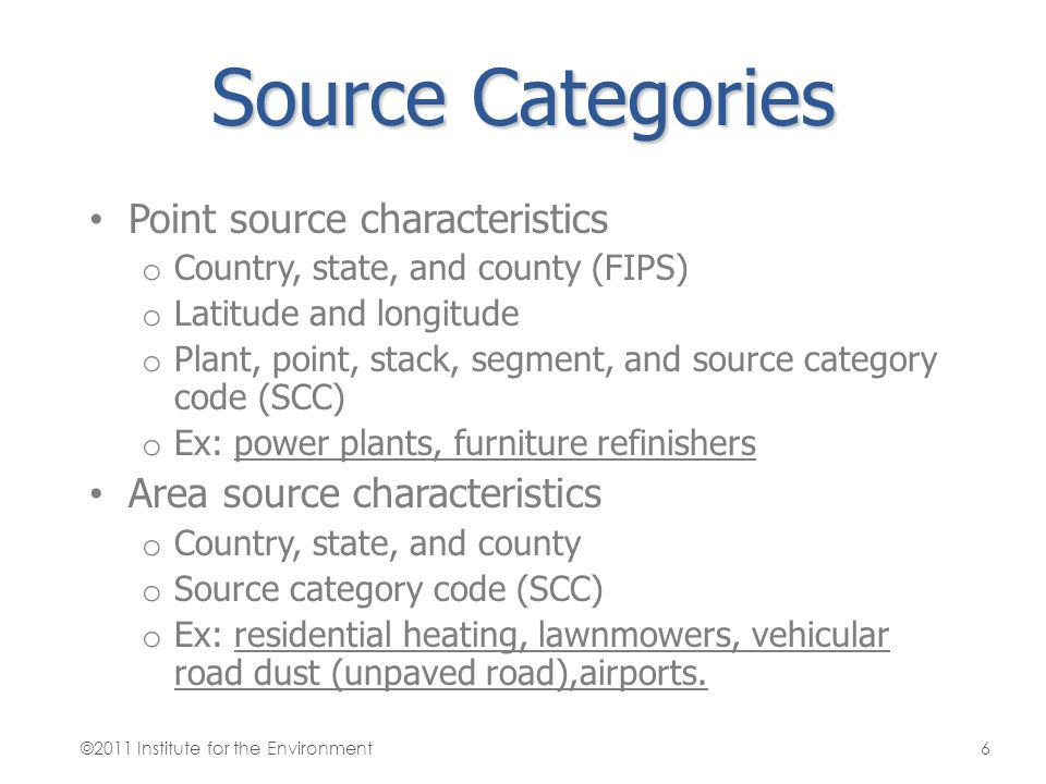 Source Categories Point source characteristics