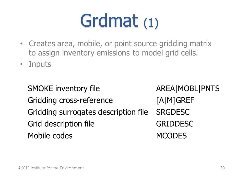 Grdmat (1) Creates area, mobile, or point source gridding matrix to assign inventory emissions to model grid cells.