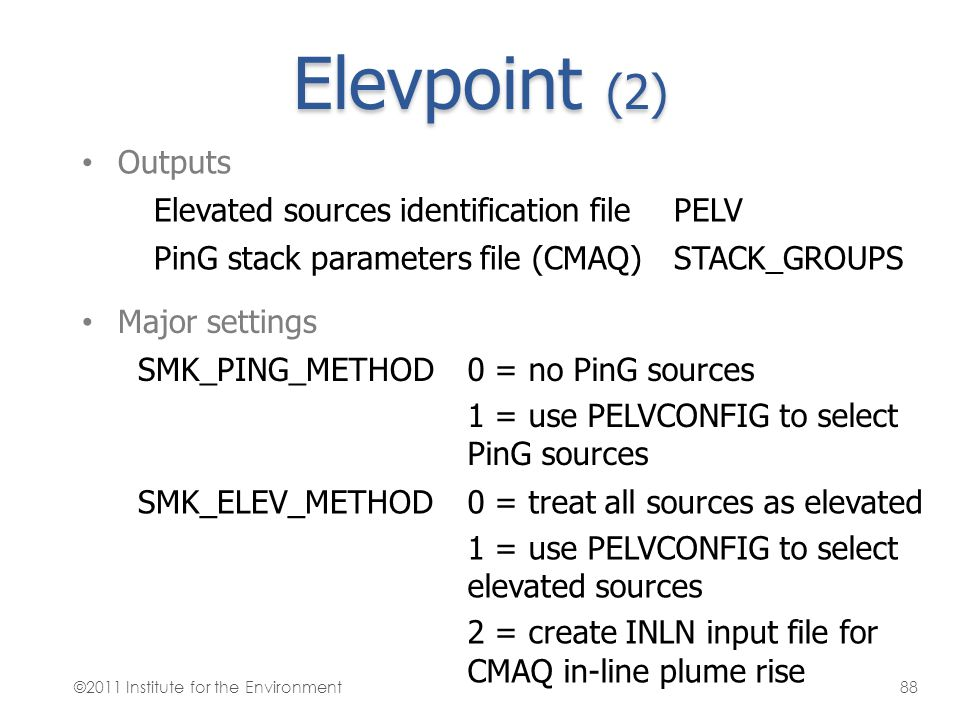 Elevpoint (2) Outputs Elevated sources identification file PELV