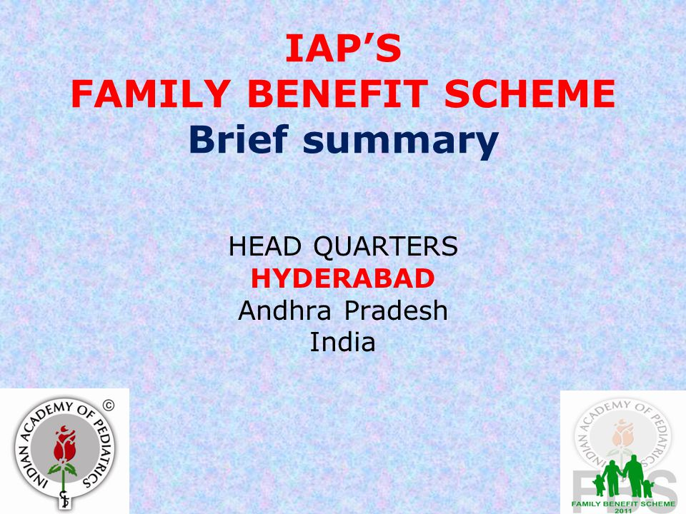IAP'S FAMILY BENEFIT SCHEME Brief summary