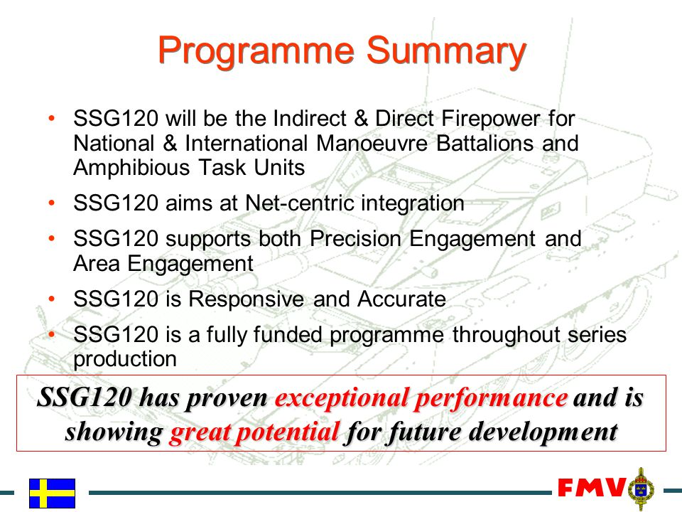 Programme Summary SSG120 will be the Indirect & Direct Firepower for National & International Manoeuvre Battalions and Amphibious Task Units.