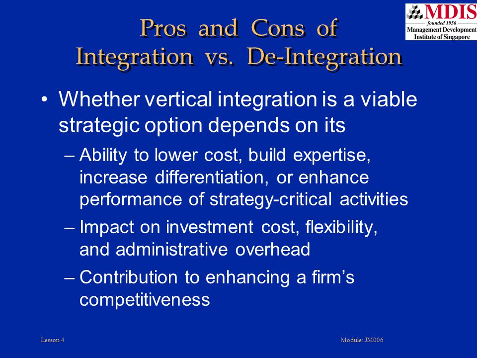 Pros and Cons of Integration vs. De-Integration