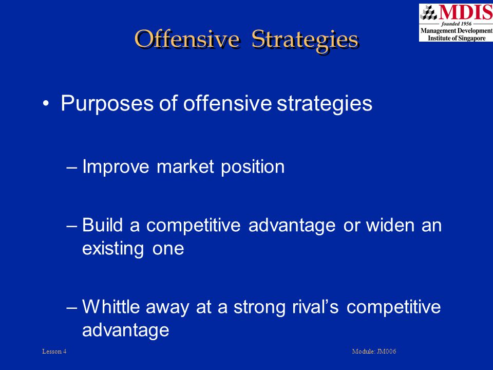 Offensive Strategies Purposes of offensive strategies
