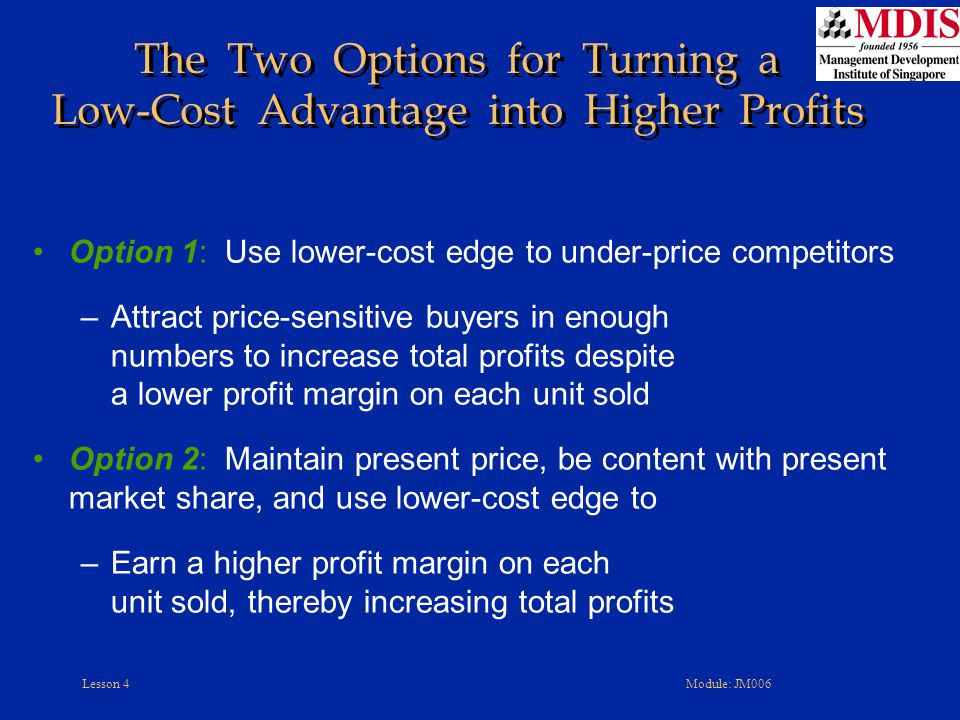 The Two Options for Turning a Low-Cost Advantage into Higher Profits