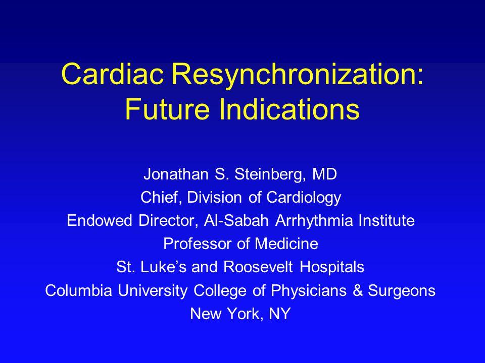 Cardiac Resynchronization: Future Indications