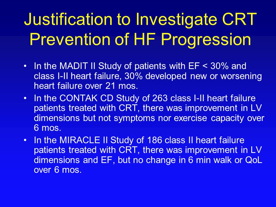 Justification to Investigate CRT Prevention of HF Progression