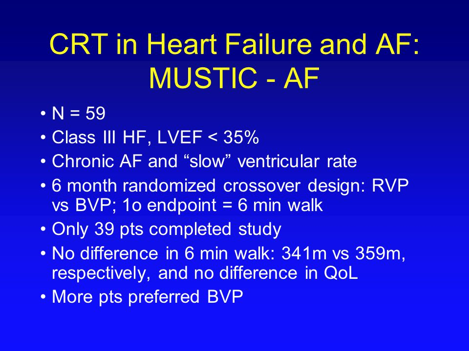 CRT in Heart Failure and AF: MUSTIC - AF