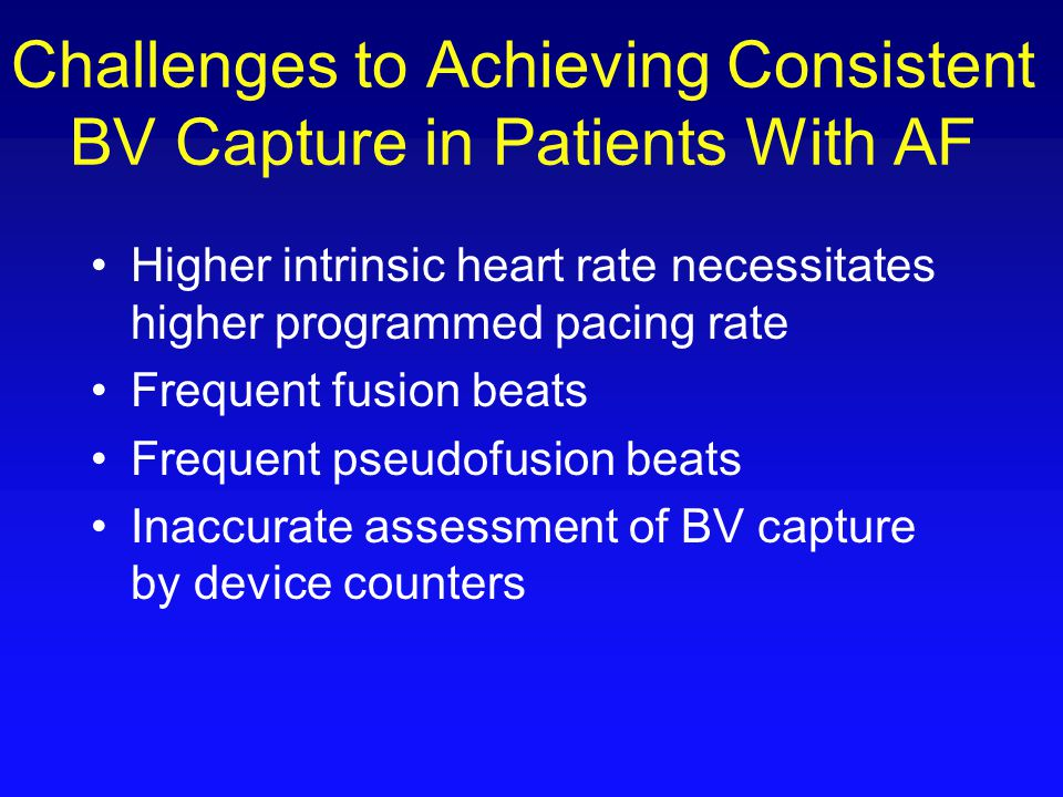 Challenges to Achieving Consistent BV Capture in Patients With AF