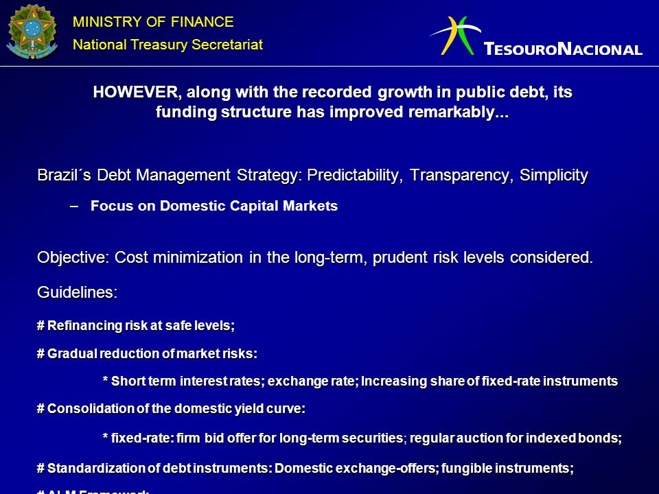 HOWEVER, along with the recorded growth in public debt, its funding structure has improved remarkably...