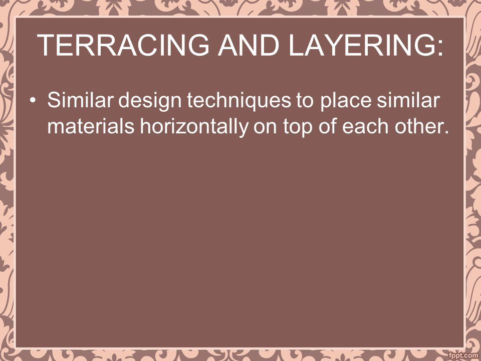 TERRACING AND LAYERING: