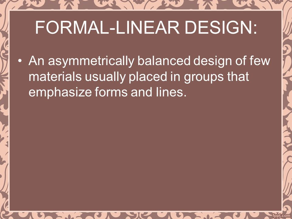 FORMAL-LINEAR DESIGN: