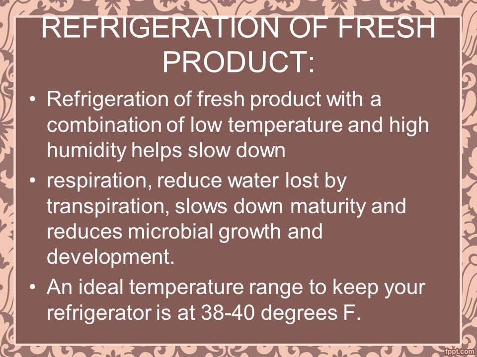 REFRIGERATION OF FRESH PRODUCT: