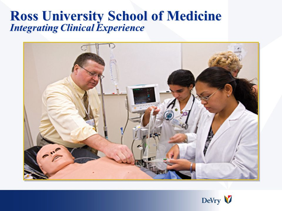 Ross University School of Medicine Integrating Clinical Experience