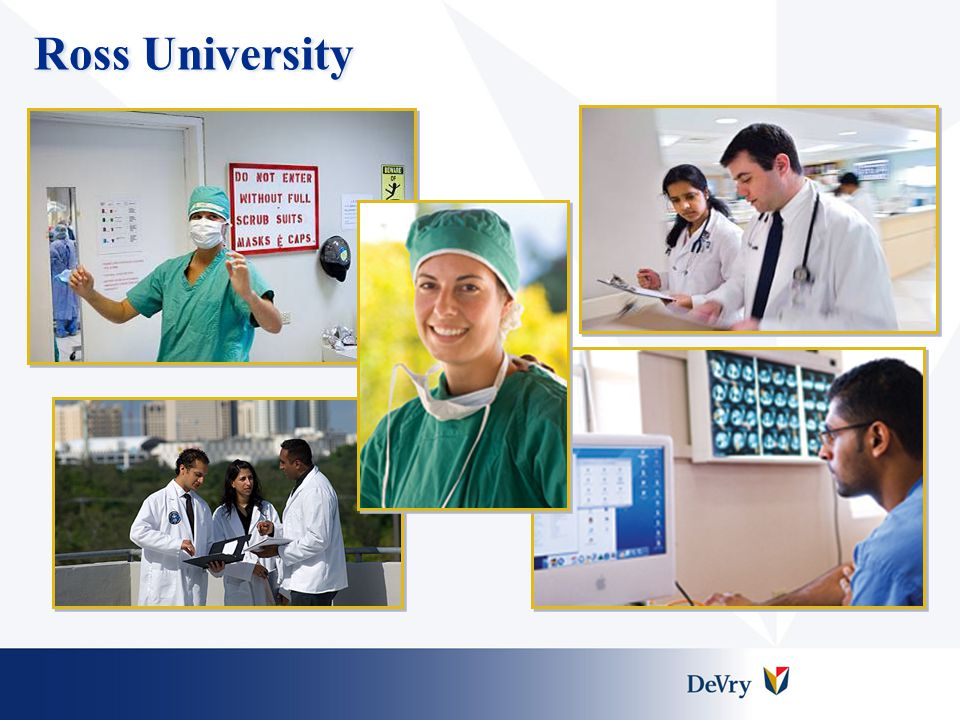 Ross University Ross University is proud of our contribution