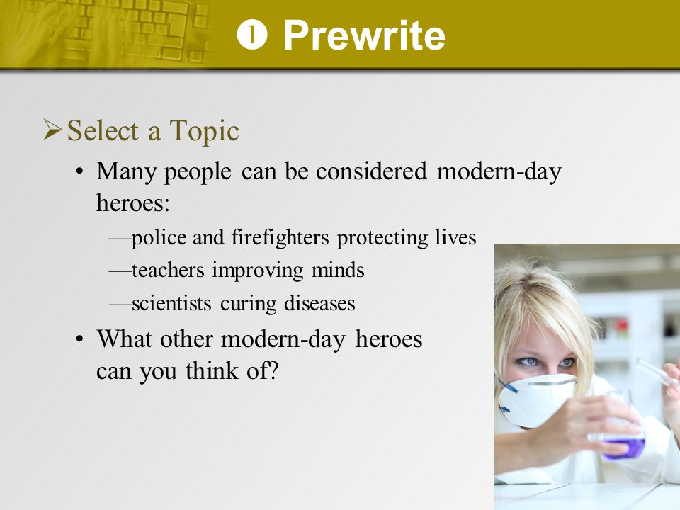  Prewrite Select a Topic