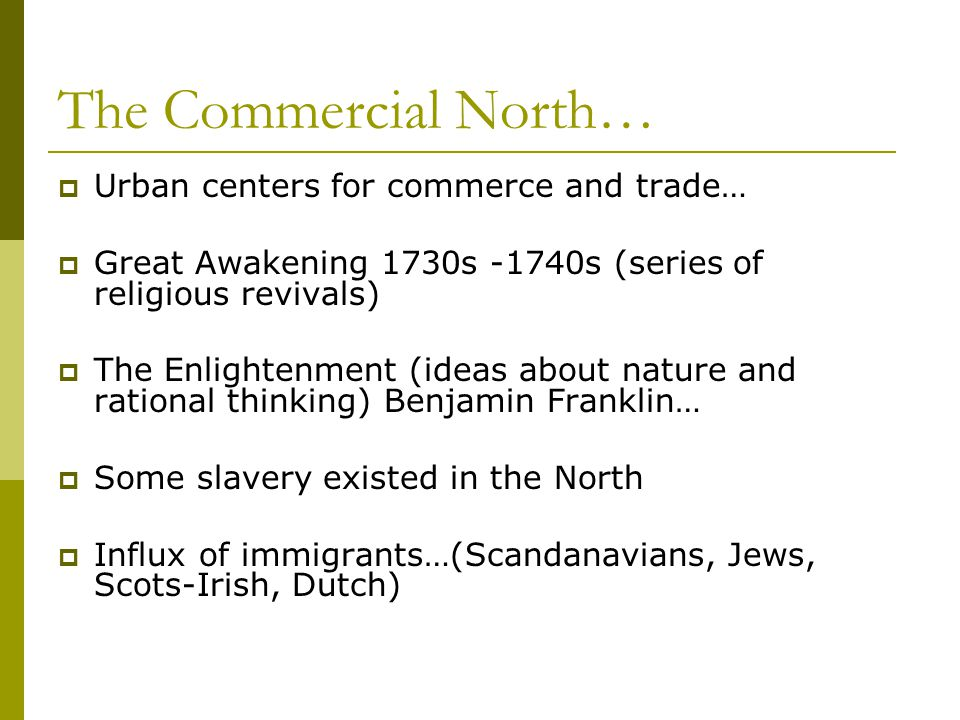 The Commercial North… Urban centers for commerce and trade…