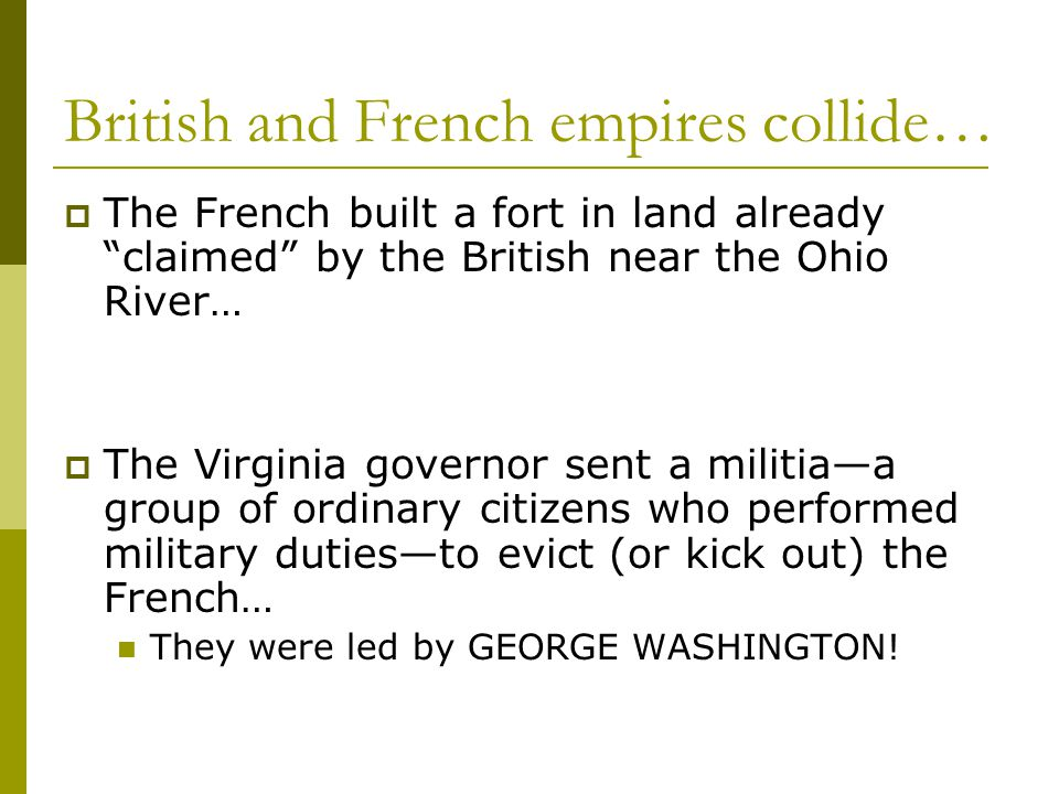 British and French empires collide…