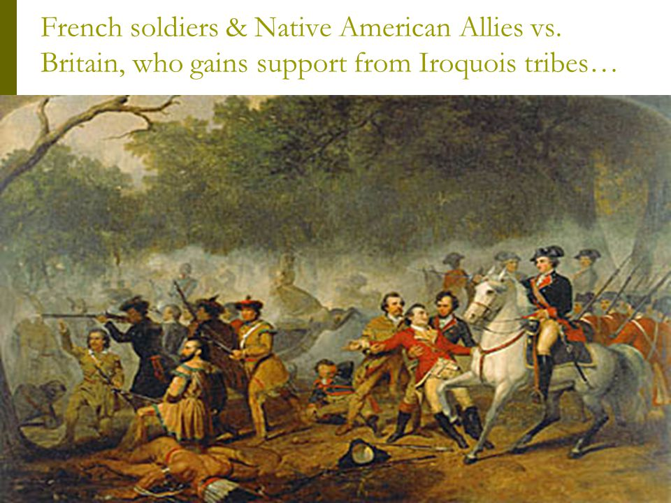 French soldiers & Native American Allies vs