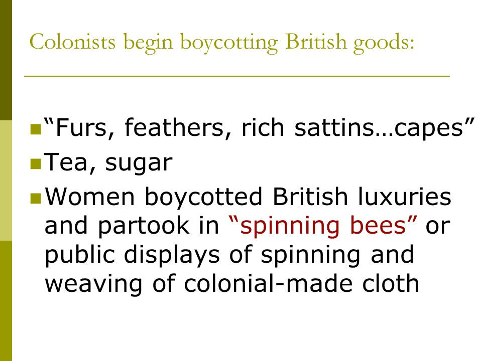 Colonists begin boycotting British goods: