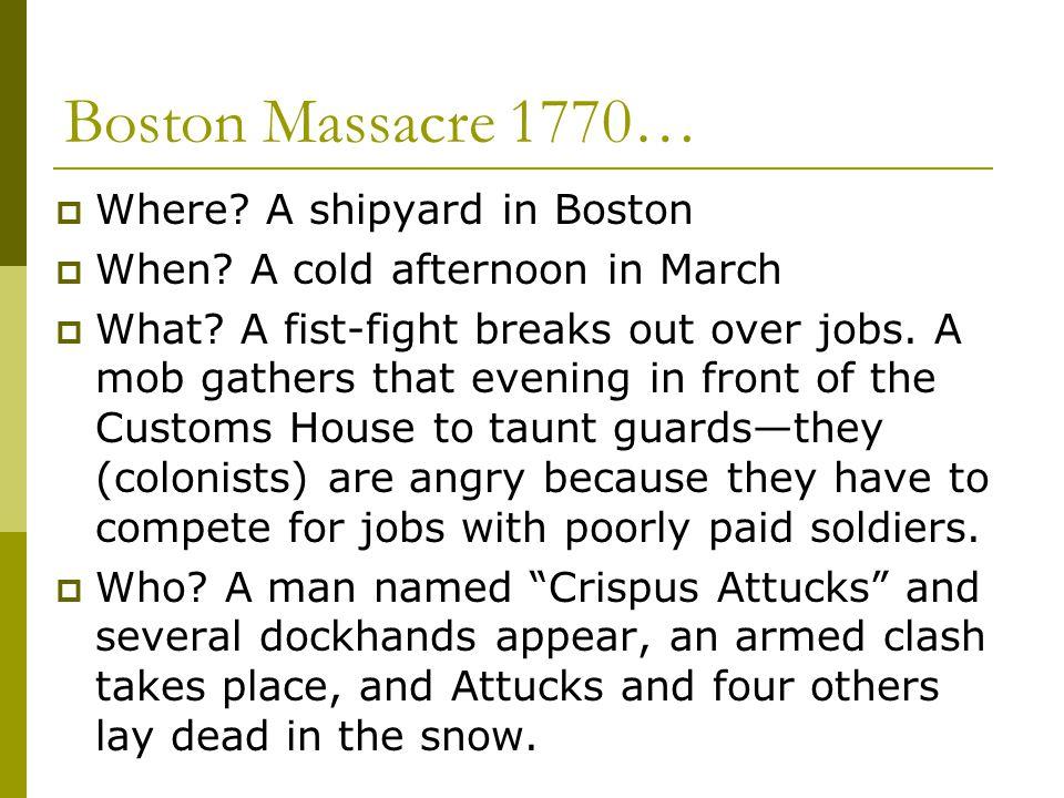 Boston Massacre 1770… Where A shipyard in Boston