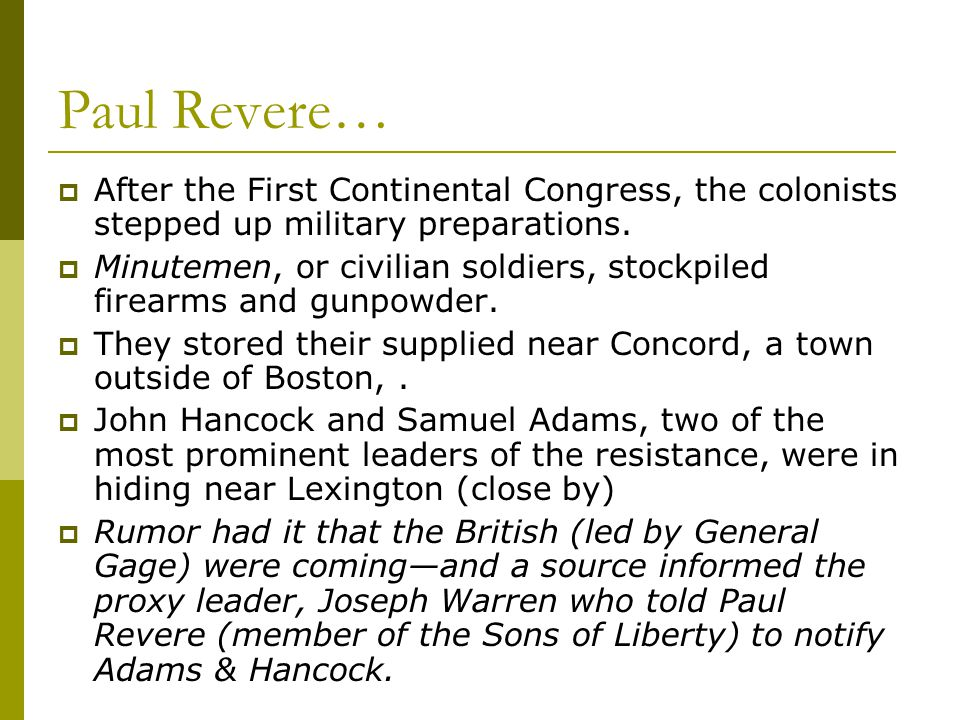 Paul Revere… After the First Continental Congress, the colonists stepped up military preparations.