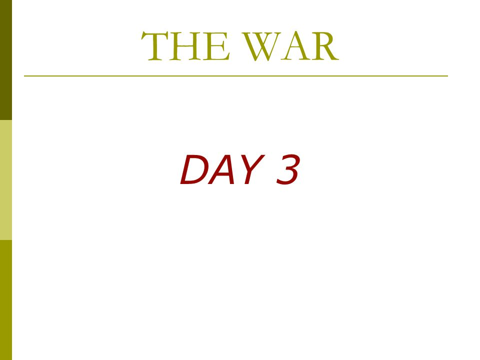 THE WAR DAY 3